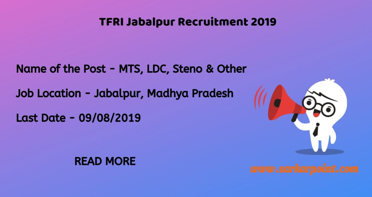 TFRI Jabalpur Recruitment 2019